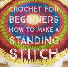 How to Make a Standing Stitch in Crochet
