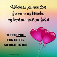 Thank-you-for-being-so-nice-to-me-on-my-birthday