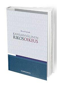 Ensimmäinen suomenkielinen kirja ajankohtaisesta aiheesta, kansainvälisistä rikoksista ja rikosoikeudesta.