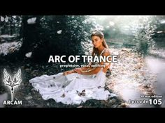 ARC OF TRANCE #105 PROGRESSIVE VOCAL UPLIFTING