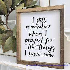 Farmhouse style decorating - I Still Remember When I Prayed Prayer Sign Wood Framed Sign Rustic Decor Farmhouse Style Decor Gallery Wall Handmade Home Decor, Diy Home Decor, Home Wall Decor, Home Decor Signs, Nature Home Decor, Wall Decor Design, Decor Crafts, Fixer Upper Style, Fixer Upper Decor