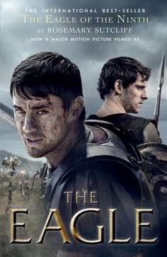The Eagle great film based on the book The Eagle of the Ninth by Rosemary Sutcliff The Eagles, Jamie Bell, Channing Tatum, The Eagle Movie, The Last Legion, Film Base, The Nines, Great Films, Teen Boys