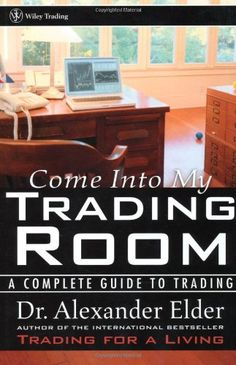 Come Into My Trading Room: A Complete Guide to Trading, a book by Alexander Elder Book Annotation, Online Forex Trading, Accounting And Finance, Technical Analysis, Computer Programming, Smart People, Forex Trading Strategies, Book Recommendations, Finance