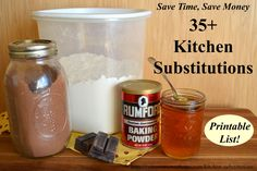 Save time and money with this printable list of 35+ Kitchen Substitutions . Substitutions for sweeteners, leavening, flours, spices, measurements and more.