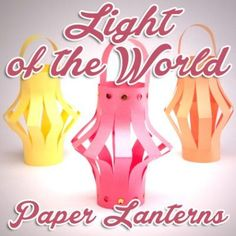 Light of the world paper lanterns craft to make with children for Sunday school or bible lessons.