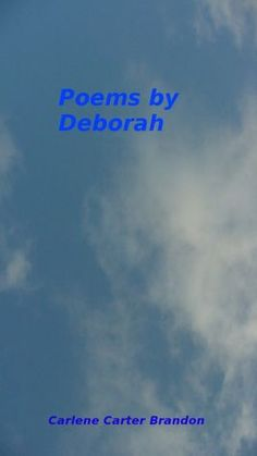 Poems by Deborah -Carlene Carter Brandon Available on Nook B :)