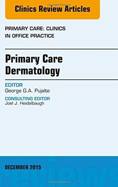 Download free Primary Care Dermatology An Issue of Primary Care: Clinics in Office Practice 1e (The Clinics: Internal Medicine) pdf