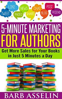 MAKE MONEY WRITING: 5-Minute Marketing for Authors: Get More Sales for Your Books in Just 5 Minutes a Day by Barb Asselin http://www.amazon.com/dp/B00U58F16K/ref=cm_sw_r_pi_dp_8.fHvb1TVR1K7