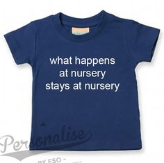 This childrens crew neck t-shirt comes printed to order with the 'what happens at nursery stays at nursery' Slogan! Great children's gift! Unique gift for children. Birthday present, Christmas gift, toddler gift. 0-6 years