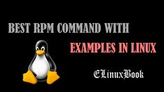 BEST RPM COMMAND WITH EXAMPLES IN LINUX
