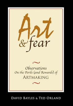 Art and Fear.  A great book for anyone who loves to create but...something holds you back from it.