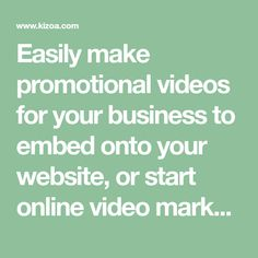 Easily make promotional videos for your business to embed onto your website, or start online video marketing to increase brand awareness and gain more clients.