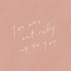 You are entirely up to you. Set your mind, go after what you want and have everything you want #Motivation #Inspiration Words Quotes, Me Quotes, Motivational Quotes, Inspirational Quotes, Sayings, Music Quotes, Daily Quotes, The Words, Cool Words