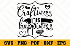 Craftiness is happiness SVG First They Came, School Design, Design Bundles, Design Elements, Free Design, Cricut, Crafting, Happiness, Clip Art