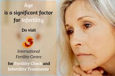 Age is a significant factor for infertility. Do visit International Fertility Centre for fertility check and infertility treatments. #Infertility #InfertilityTreatment #Fertility #InternationalFertilityCentre