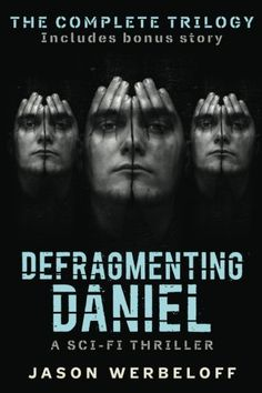 Defragmenting Daniel: The Complete Trilogy (The Defragmenting Daniel Trilogy) (Volume 4)