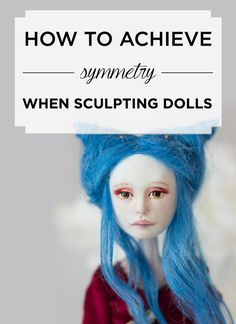 How to achieve symmetry when sculpting dolls - free ebook by Adele Po. Sculpting Tutorials, Doll Making Tutorials, Making Dolls, Clay Tutorials, Human Body Proportions, Art Doll Tutorial, Adele, Polymer Clay Dolls, Paperclay