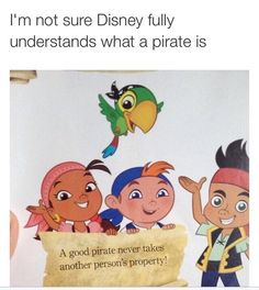 """Disney Doesn't Understand Pirates - Funny memes that """"GET IT"""" and want you to too. Get the latest funniest memes and keep up what is going on in the meme-o-sphere. All Meme, Stupid Funny Memes, Funny Relatable Memes, Haha Funny, Funny Posts, Funny Quotes, Funny Stuff, Funniest Memes, Random Stuff"""