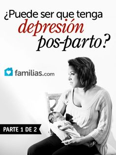 ¿Puede ser que tenga depresión pos-parto? (primera parte)