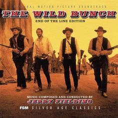 The Wild Bunch (3 CD) (Film Score Monthly Ltd.) Composer: Jerry Fielding - Available Now: Screen Archives Entertainment (U.S.)