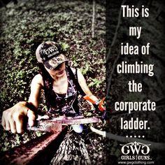 We'd rather climb our treestand than climb the corporate ladder! @mossyoak #TeamGWG Beka Garris www.gwgclothing.com