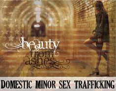 Beauty From Ashes Ministries - Domestic Minor Sex Trafficking