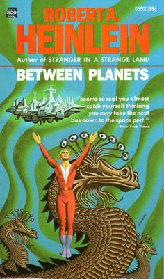 Between Planets - Robert A. Heinlein, cover by Steele Savage