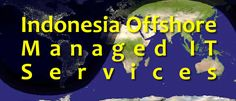 Indonesia Offshore Managed IT Services