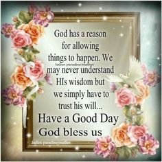 Have A Good Day, God Bless Us! Amen.
