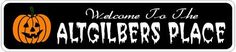 ALTGILBERS PLACE Lastname Halloween Sign - Welcome to Scary Decor, Autumn, Aluminum - 4 x 18 Inches by The Lizton Sign Shop. $12.99. Predrillied for Hanging. Great Gift Idea. Aluminum Brand New Sign. Rounded Corners. 4 x 18 Inches. ALTGILBERS PLACE Lastname Halloween Sign - Welcome to Scary Decor, Autumn, Aluminum 4 x 18 Inches - Aluminum personalized brand new sign for your Autumn and Halloween Decor. Made of aluminum and high quality lettering and graphics. Made to last...