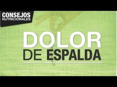 ALIMENTACIÓN PARA EVITAR DOLOR DE ESPALDA - YouTube