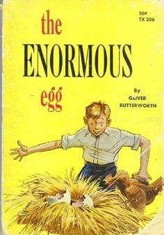 Sunlit Pages: The Enormous Egg by Oliver Butterworth. Read-aloud to preschoolers Books For Boys, Ya Books, Great Books, Childrens Books, Books To Read, Butterworth, Chapter Books, Vintage Children's Books, Read Aloud