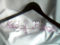 Maid of Honor Hanger, Bridal Party Gift Idea. $35.00, via Etsy. - love the pink wire