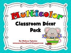 Everything you need to decorate and organize your classroom. COLORFUL :0)