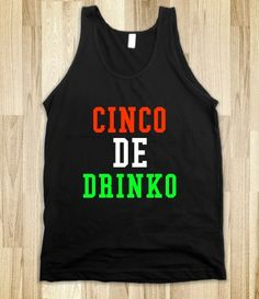 cinco de drinko (Getting this for my doggy Jess, since she's a cinco de mayo baby!)