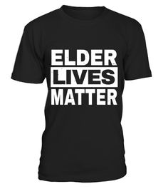 # Elder Lives Matter Senior Old Age Grand Dad Grandma T Shirt .  Special Offer, not available in shops      Comes in a variety of styles and colours      Buy yours now before it is too late!      Secured payment via Visa / Mastercard / Amex / PayPal