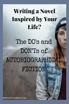 Are you writing autobiographical fiction, or a novel inspired by real events? Here are the do's and don'ts of writing a novel based on your life.