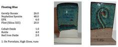 Greenwood Pottery [Floating Blue] Gerstly Borate 26.0 Nepheline Syeneite 48.0 EPK 6.0 Flint 20.0 Cobalt Oxide 1.0 Rutile 4.0 Red Iron Oxide .0 High gloss Runs