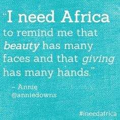 """I need Africa to remind me that beauty has many faces and that giving has many hands. Africa Quotes, Quotes About Africa, Words Quotes, Me Quotes, Sayings, African Poems, Africa Mission Trip, African Proverb, Africa Art"