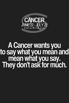 Yes please! I don't read between the lines or play guessing games well at all. In fact, I will miss your whole point entirely!!! If you got something to say to me - say it outright no beating around the bush to make me guess because you will miss out and I will walk away! Zodiac Mind Cancer
