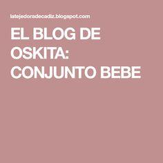 EL BLOG DE OSKITA: CONJUNTO BEBE Blog, Double Braid, Garter Stitch