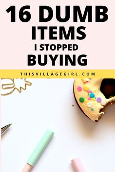 16 dumb items I stopped buying #moneysavingtips #frugalliving #minimalism #simpleliving