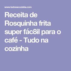 Receita de Rosquinha frita super fác8il para o café - Tudo na cozinha