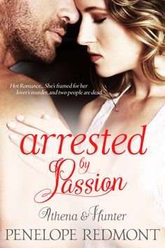 New romantic suspense novel, Arrested by Passion.