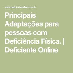 Principais Adaptações para pessoas com Deficiência Física. | Deficiente Online