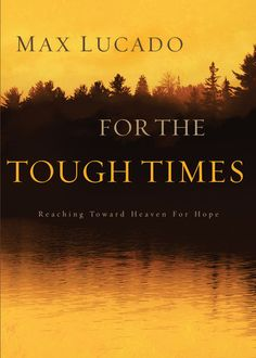 In For the Tough Times, Max Lucado helps us understand how to pray despite our doubt and fear. I Love Books, Good Books, Books To Read, Speed Reading, Love Reading, Healing Books, Christian Films, Max Lucado, Walk By Faith