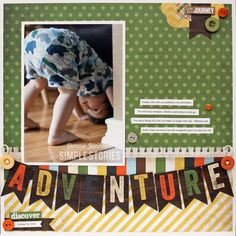 I like the adventure banner-use this as a main photo and then continue the green dotted paper and yellow striped paper onto other side of layout with a grid of 12-16 photos.