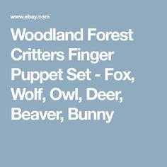 Woodland Forest Critters Finger Puppet Set - Fox, Wolf, Owl, Deer, Beaver, Bunny