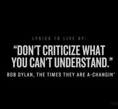 bob+dylan+quotes | Being with no one is better than being with the wrong one quote