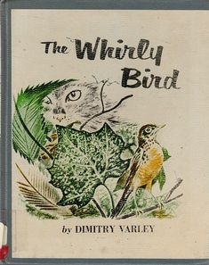 vintage childrens nature book The Whirly Bird, Feodor Rojankovsky book, childrens bird book, baby robin story, vintage bird lover gift, rojankovsky book, bird book, childrens bird book, vintage robin, bird lover book, bird lover gift, animal rescue, wildlife rehab, baby bird book,